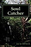 Soul Catcher, Julie Affleck, 1479196398