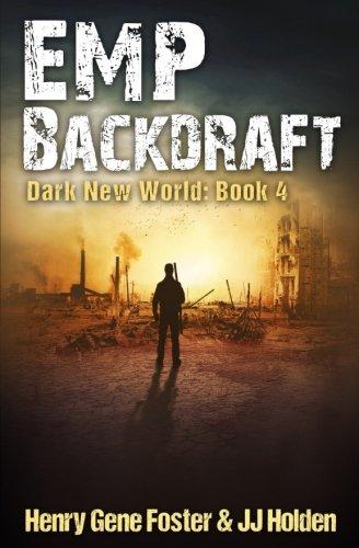 emp-backdraft-dark-new-world-book-4-an-emp-survival-story-volume-4