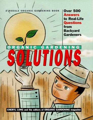 rodale organic gardening solutions cheryl long amazoncom books