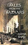 Tales from the Bazaars, Amina Shah, 0863040845