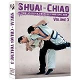 Shuai Chiao - The Ancient Chinese Fighting Art Vol.3