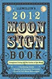img - for Llewellyn's 2012 Moon Sign Book: Conscious Living by the Cycles of the Moon (Annuals - Moon Sign Book) book / textbook / text book