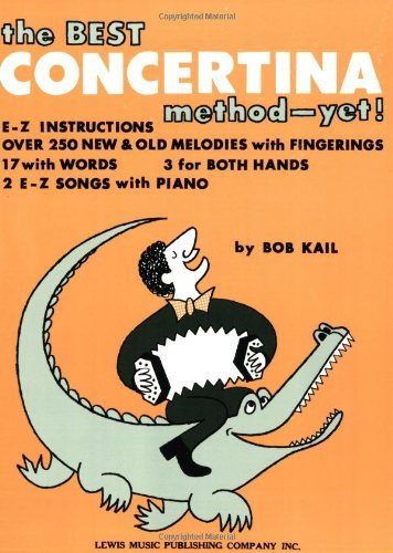 The Best Concertina Method Yet [Paperback] [1996] (Author) Bob Kail