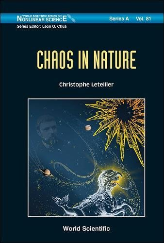 Chaos in Nature (World Scientific Series on Nonlinear Science Series A: Volume 81)