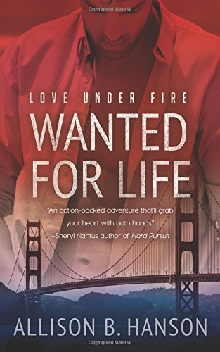 Wanted for Life (Love Under Fire) (Volume 2) pdf epub