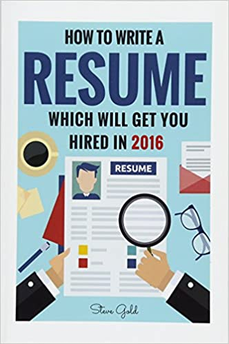 resume how to write a resume which will get you hired in 2016