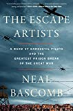 #8: The Escape Artists: A Band of Daredevil Pilots and the Greatest Prison Break of the Great War