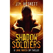 Shadow Soldiers: A Layne Parrish Spy Thriller