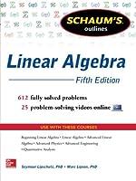 Schaum's Outline of Linear Algebra, 5th Edition: 612 Solved Problems + 25 Videos (Schaum's Outlines)