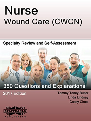 Nurse Wound Care (CWCN): Specialty Review and Self-Assessment - Wound Certification