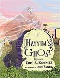 Hayyim's Ghost, Eric A. Kimmel, 1932687033