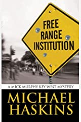 Free Range Institution: A Mick Murphy Key West Mystery (A Mick Murphy Key West Series Book 2) Kindle Edition