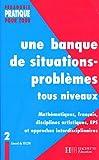 Une banque de situations-problèmes tous niveaux : Tome 2