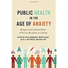 Public Health in the Age of Anxiety: Religious and Cultural Roots of Vaccine Hesitancy in Canada