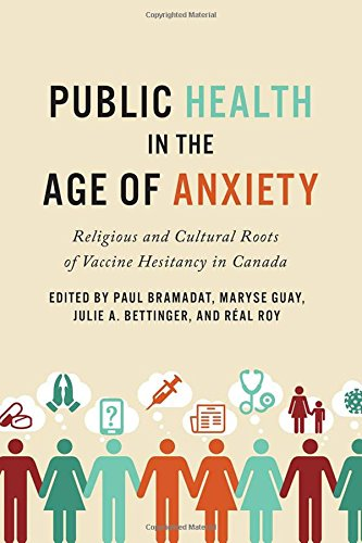 Public Health in the Age of Anxiety: Religious and Cultural Roots of Vaccine Hesitancy in Canada by University of Toronto Press, Scholarly Publishing Division