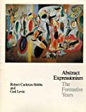 Abstract Expressionism, Robert C. Hobbs and Gail Levin, 0801413656