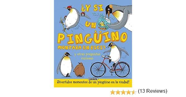 y Si Un Pingüino Montara En Bici: Amazon.es: Bédoyère, Camilla de ...