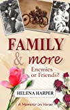 Front cover for the book Family & More: Enemies or Friends? by Helena Harper