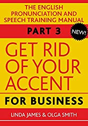 Get Rid of your Accent for Business, Part Three: The British English Speech Training Manual