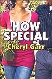 How Special, Cheryl Garr, 1424197538