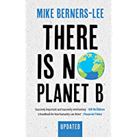 There Is No Planet B: A Handbook for the Make or Break Years – Updated Edition (English Edition)