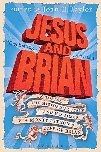 Jesus-and-Brian-Exploring-the-Historical-Jesus-and-his-Times-via-Monty-Pythons-Life-of-Brian