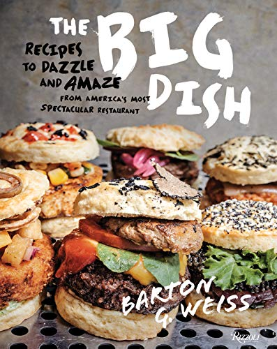 The Big Dish: Recipes to Dazzle and Amaze from America's Most Spectacular...