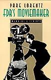 FDR's Moviemaker, Pare Lorentz, 0874171865