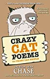 Crazy Cat Poems for Crazy Cat People: The Complete Bukowski, Cats, and Me (Best of Raw Underground Poetry Book 1)
