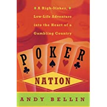Poker Nation: A High-Stakes, Low-Life Adventure into the Heart of a Gambling Country