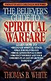 The Believer's Guide to Spiritual Warfare, Thomas B. White, 0892836806
