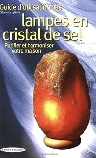 Guide d'utilisation des lampes en cristal de sel par Clémence Lefèvre
