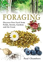 Foraging: Discover Free Food from Fields, Streets, Gardens and the Coast Front Cover