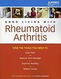 Good Living with Rheumatoid Arthritis, , 0912423501