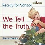 We Tell the Truth, Sharon Gordon, 0761419969
