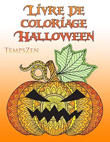 Livre De Coloriage Halloween: Un livre de coloriage pour les adultes pour se détendre avec de beaux motifs d'Halloween et d'automne (French Edition) -
