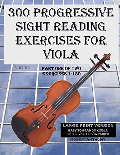 300 Progressive Sight Reading Exercises for Viola Large Print Version: Part One of Two, Exercises ()