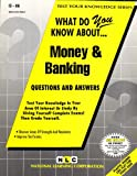 What Do You Know about Money and Banking?, Rudman, Jack, 0837370868