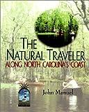 The Natural Traveler along North Carolina's Coast, John Manuel, 0895872722
