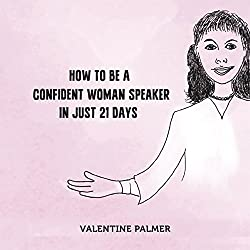 How to Be a Confident Woman Speaker in Just 21 Days