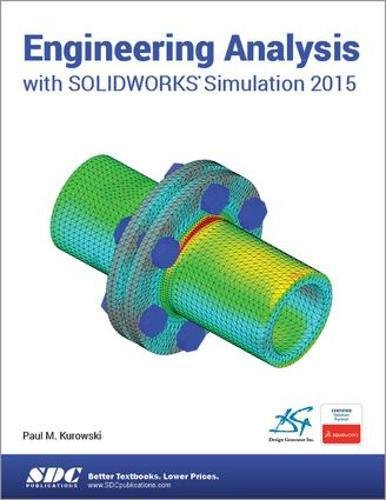 Engineering Analysis with SOLIDWORKS Simulation 2015 Perfect Paperback – February 20, 2015