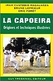 Image de La Capoeira : Origines et techniques illustrées