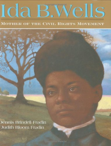 Ida B. Wells: Mother of the Civil Rights Movement