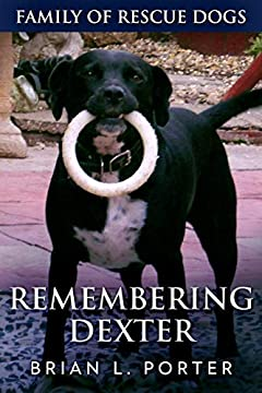 Remembering Dexter (Family Of Rescue Dogs Book 5)