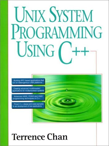 Unix System Programming Using C by Terrence Chan (1996-10-07) by Prentice Hall