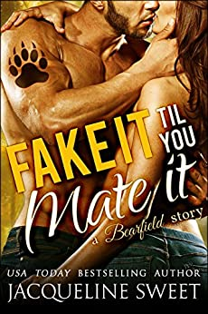 Fake It Til You Mate It (a Paranormal BBW Bear Shifter Romance) (Bearfield Book 5) by [Sweet, Jacqueline, Wilder, Eva]