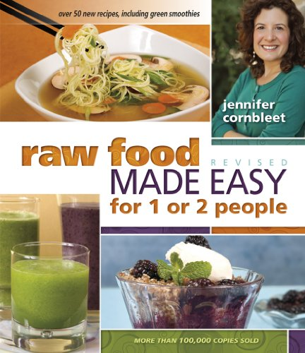 Raw Food - Raw Food Made Easy for 1 or 2 People: Revised Edition
