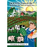 img - for [(Doug's Farmville[ Top Stratigies, Tips, Tricks and Helpfull Hints )] [Author: Douglas D Stapp Jr] [Jun-2010] book / textbook / text book