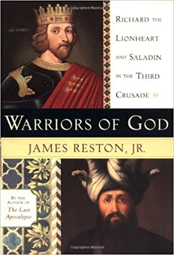 Richard the Lionheart and Saladin in the Third Crusade Warriors of God