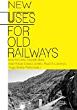 img - for New uses for old railways book / textbook / text book